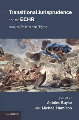 Transitional Jurisprudence and the ECHR: Justice, Politics and Rights (BOK)