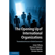 The Opening Up of International Organizations: Transnational Access in Global Governance (BOK)