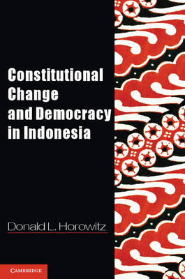 Constitutional Change and Democracy in Indonesia (BOK)