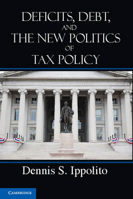 Deficits, Debt, and the New Politics of Tax Policy (BOK)
