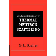 Introduction to the Theory of Thermal Neutron Scattering (BOK)