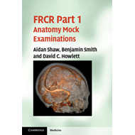 FRCR Part 1 Anatomy Mock Examinations (BOK)