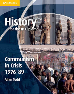 History for the IB Diploma: Communism in Crisis 1976-89 (BOK)