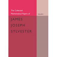 Collected Mathematical Papers of James Joseph Sylvester: Vol (BOK)