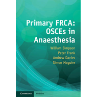 Primary FRCA: OSCEs in Anaesthesia (BOK)