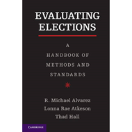 Evaluating Elections: A Handbook of Methods and Standards (BOK)