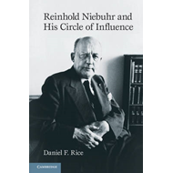 Reinhold Niebuhr and His Circle of Influence (BOK)
