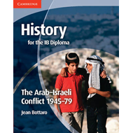 History for the IB Diploma: The Arab-Israeli Conflict 1945-7 (BOK)
