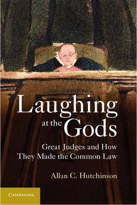 Laughing at the Gods: Great Judges and How They Made the Common Law (BOK)