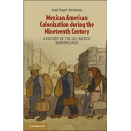 Mexican American Colonization During the Nineteenth Century: A History of the U.S.-Mexico Borderland (BOK)