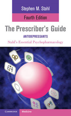 The Prescriber's Guide: Antidepressants: Stahl's Essential Psychopharmacology (BOK)