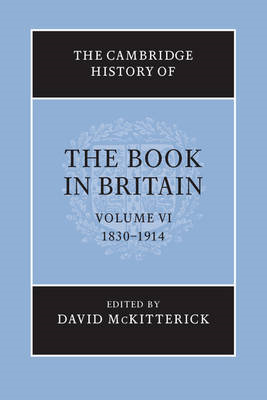 Cambridge History of the Book in Britain: Volume 6, 1830-191 (BOK)