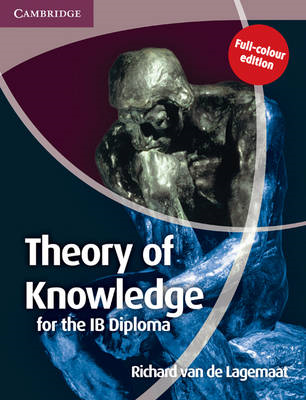 Theory of Knowledge for the IB Diploma Full Colour Edition
