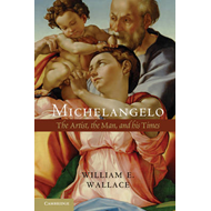 Michelangelo: The Artist, the Man and His Times (BOK)