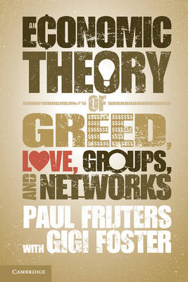 Economic Theory of Greed, Love, Groups, and Networks (BOK)