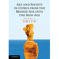 Art and Society in Cyprus from the Bronze Age into the Iron (BOK)
