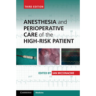 Anesthesia and Perioperative Care of the High-Risk Patient (BOK)