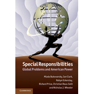 Special Responsibilities: Global Problems and American Power (BOK)