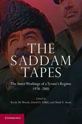The Saddam Tapes: The Inner Workings of a Tyrant's Regime, 1978-2001 (BOK)