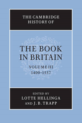 Cambridge History of the Book in Britain: Volume 3, 1400-155 (BOK)