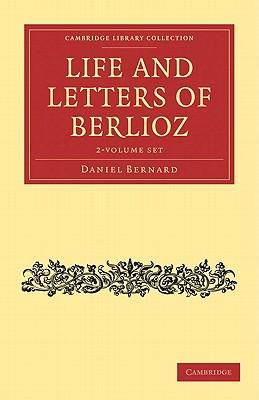Life and Letters of Berlioz 2 Volume Set (BOK)