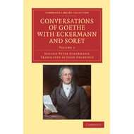 Conversations of Goethe with Eckermann and Soret (BOK)