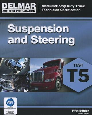 Ase Test Preparation - T5 Suspension and Steering (BOK)
