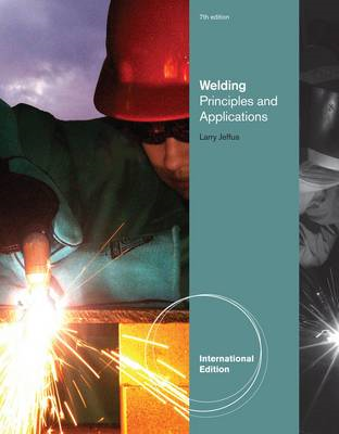Welding: Principles and Applications (BOK)