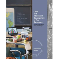 Child and Adolescent Development in Your Classroom (BOK)