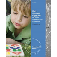 Early Childhood Curriculum: A Child's Connection to the World (BOK)