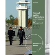 Criminal Justice Organizations: Administration and Management (BOK)