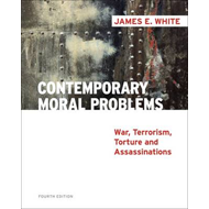 Contemporary Moral Problems: War, Terrorism, Torture and Assassination (BOK)
