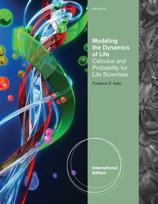 Modeling The Dynamics Of Life: Calculus and Probability for Life Scientists (BOK)