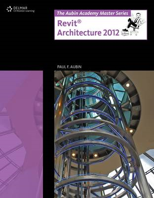 The Aubin Academy Master Series: Revit Architecture X (BOK)
