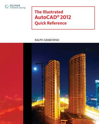 Illustrated AutoCAD 2012 Quick Reference (BOK)
