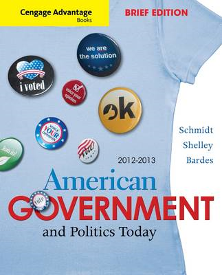 Cengage Advantage Books: American Goverment and Politics Today: 2012 (BOK)