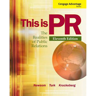 Cengage Advantage Books: This is PR: The Realities of Public Relations (BOK)