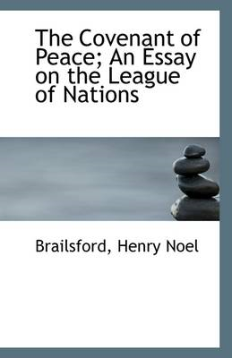 Covenant of Peace; An Essay on the League of Nations (BOK)