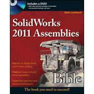 SolidWorks 2011 Assemblies Bible (BOK)