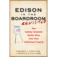 Edison in the Boardroom Revisited: How Leading Companies Realize Value from Their Intellectual Prope (BOK)