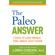 The Paleo Answer: 7 Days to Lose Weight, Feel Great, Stay Young (BOK)