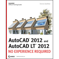 AutoCAD and AutoCAD LT: No Experience Required: 2012 (BOK)