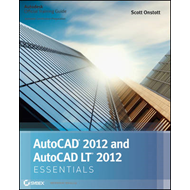 AutoCAD 2012 and AutoCAD LT 2012 Essentials: Essentials : Autodesk Official Training Guide (BOK)