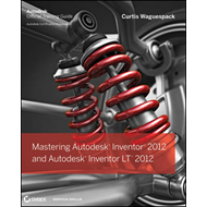Mastering Autodesk Inventor 2012 and Autodesk Inventor LT 20 (BOK)