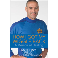 How I Got My Wiggle Back: A Memoir of Healing (BOK)