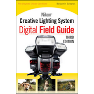 Nikon Creative Lighting System Digital Field Guide (BOK)