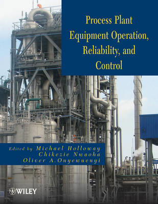 Process Plant Equipment: Operation, Control, and Reliability (BOK)