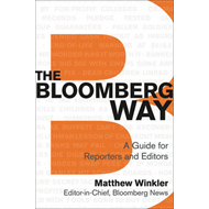 The Bloomberg Way: A Guide for Reporters and Editors (BOK)