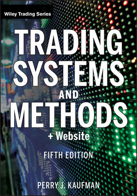 Trading Systems and Methods, 5th Edition + Website (BOK)