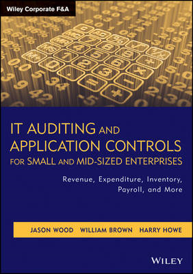 IT Auditing and Application Controls for Small and Mid-sized (BOK)
